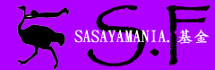SASAYAMANIA. Fund