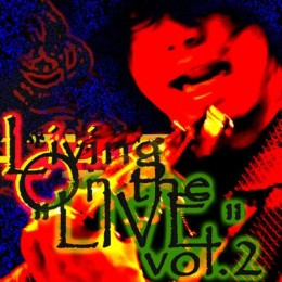 "Living On the ""LIVE"" vol.2"