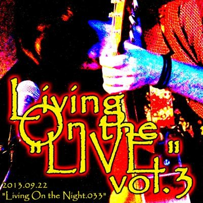 """Living On the """"LIVE"""" vol.3"""