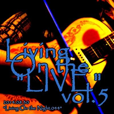 """Living On the """"LIVE"""" vol.5"""
