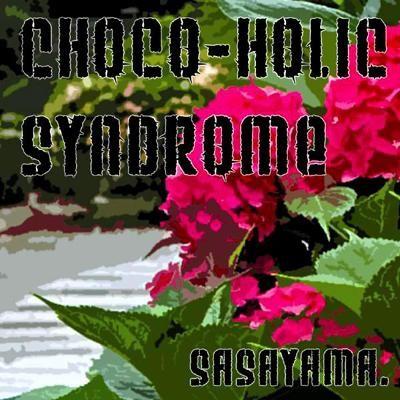 CHOCO-HOLIC SYNDROME(ALBUM)