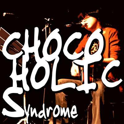 CHOCO-HOLIC SYINDROME(SINGLE)